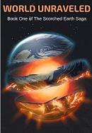 Why 'World Unravelled: Book One of The Scorched Earth Saga' is a must-read